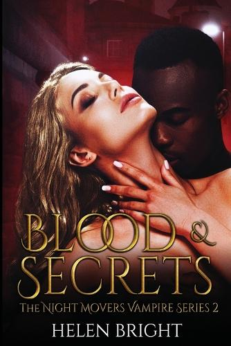 Blood & Secrets - The Night Movers Vampire Series 2 (Paperback)