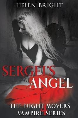 Sergei's Angel - The Night Movers Vampire Series 4 (Paperback)