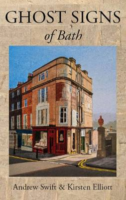 Ghost Signs of Bath (Paperback)