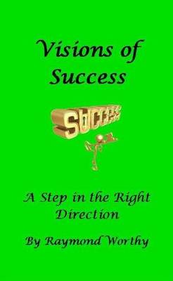 Visions of success: A step in the right direction - Visions (Paperback)