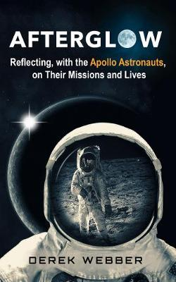 Afterglow: Reflections on the Golden Age of Moon Explorers (Paperback)