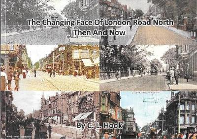 The changing face of London Road North, Then and Now (Paperback)