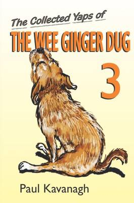 The Collected Yaps of the Wee Ginger Dug: Volume 3 (Paperback)