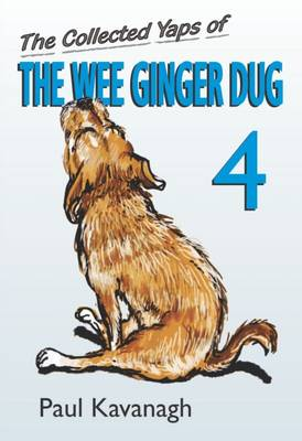 The Collected Yaps of the Wee Ginger Dug: Volume 4 (Paperback)