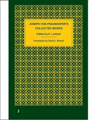Joseph von Fraunhofer's Collected Works (Paperback)