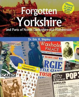 Forgotten Yorkshire and Parts of North Derbyshire and Humberside (Paperback)
