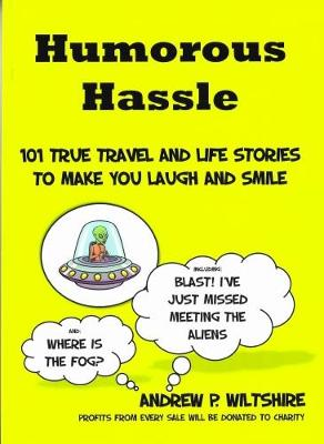 Humorous Hassle: 101 True Travel Life and Life Stories to Make You Laugh and Smile (Paperback)
