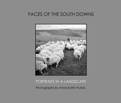 Faces of the South Downs: Portraits in a Landscape (Paperback)