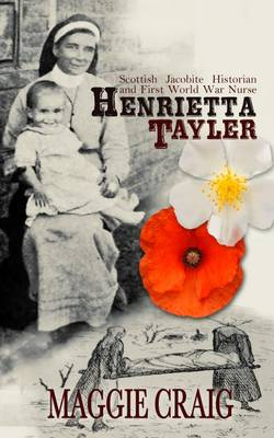 Henrietta Tayler: Scottish Jacobite Historian and First World War Nurse (Paperback)