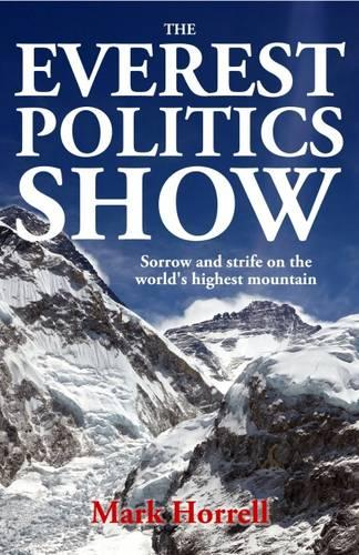 The Everest Politics Show: Sorrow and Strife on the World's Highest Mountain - Footsteps on the Mountain Travel Diaries (Paperback)