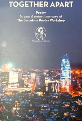 Together Apart: Poetry by past and present membrs of The Barcelona Poetry Workshop (Paperback)