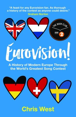 Eurovision: A History of Modern Europe Through the World's Greatest Song Contest (Paperback)
