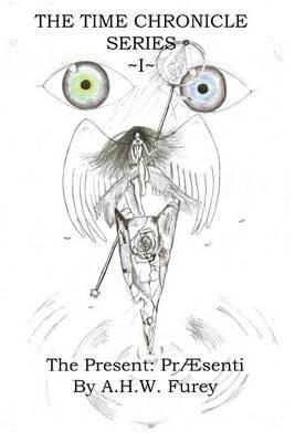 The Present: Praesenti: I: The Time Chronicle Series (Paperback)