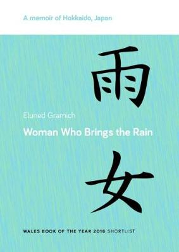 Woman Who Brings the Rain: A Memoir of Hokkaido, Japan (Paperback)