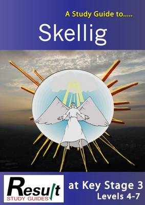 A Study Guide to Skellig at Key Stage 3 Levels 4-7 (Paperback)