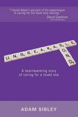 Unbreakable Bond: A Heartwarming Story of Caring for a Loved One (Paperback)