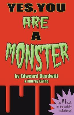 Yes, You Are a Monster (Paperback)