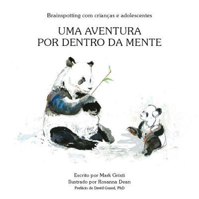 Brainspotting com Criancas e Adolescentes: Uma Aventura por Dentro da Mente 2018 (Book)