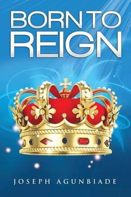 Born to Reign (Paperback)