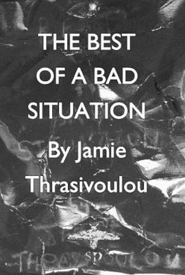 The Best Of A Bad Situation (Paperback)