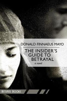 The Insider's Guide to Betrayal (Paperback)