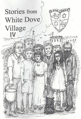 Stories from White Dove Village: No. 4 (Paperback)