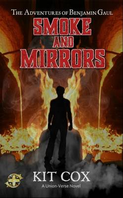 Smoke and Mirrors - The Adventures of Benjamin Gaul - The Adventures of Benjamin Gaul 2 (Paperback)