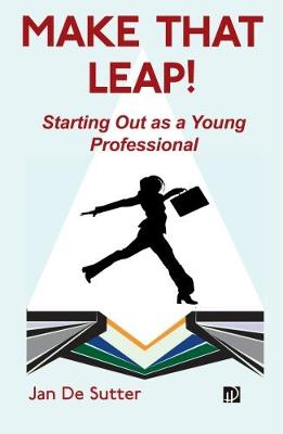 Make That Leap!: Starting Out as a Young Professional (Paperback)