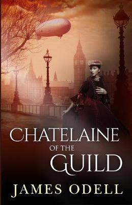 Chatelaine of the Guild - Queen Victoria's Magicians 1 (Paperback)