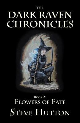 Flowers of Fate - Dark Raven Chronicles 2 (Paperback)