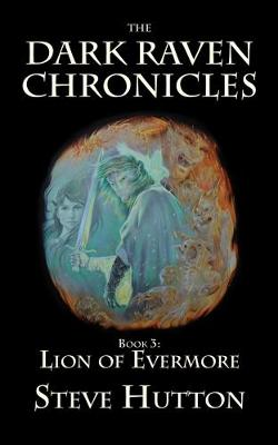 Lion of Evermore - Dark Raven Chronicles 3 (Paperback)