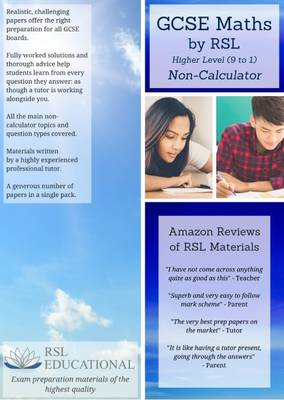 GCSE Maths by RSL, Higher Level (9-1), Non-Calculator: Practice Papers & Detailed Solutions (for All Exam Boards)