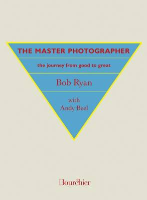 The Master Photographer: The Journey from Good to Great (Paperback)
