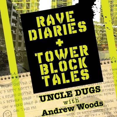 Rave Diaries and Tower Block Tales (Hardback)