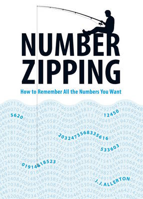 Number Zipping: How to Remember All the Numbers You Want (Paperback)
