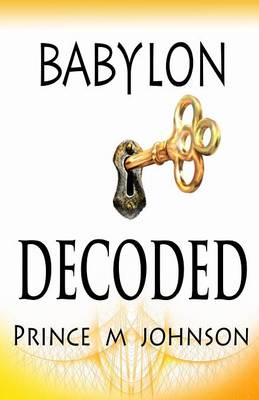 Babylon Decoded - Babylon Exposed Series 1 (Paperback)
