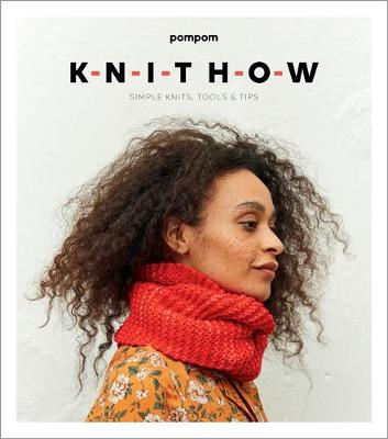 Knit How: Simple Knits, Tools & Tips (Paperback)