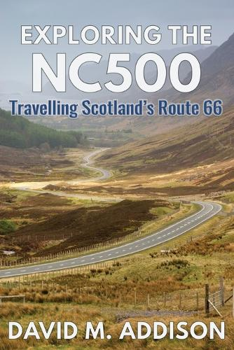 Exploring the NC500: Travelling Scotland's Route 66 (Paperback)