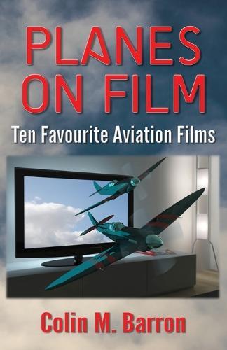 Planes on Film: Ten Favourite Aviation Films (Paperback)