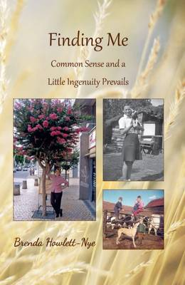 Finding Me: Common Sense and a Little Ingenuity Prevails (Hardback)