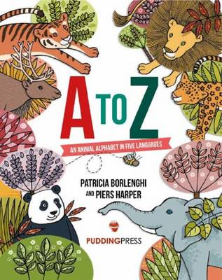 A to Z: An Animal Alphabet in Five Languages (Paperback)
