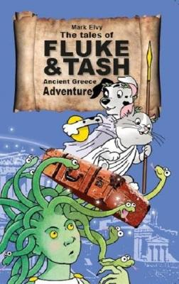 The Tales of Fluke and Tash in Ancient Greece Adventure: 3 - The Tales of Fluke and Tash (Paperback)