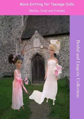 More Knitting for Teenage Dolls - Bridal and Lingerie (Paperback)