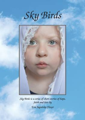 Sky Birds: A Series of Short Stories of Hope, Faith and Love