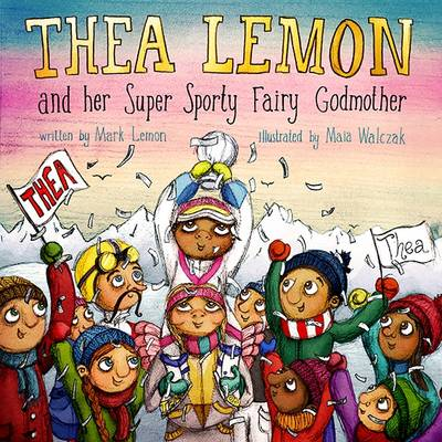 Thea Lemon and Her Super Sporty Fairy Godmother: Book 2 (Paperback)