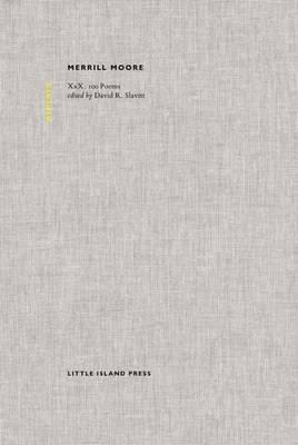 Merrill Moore: XXX, 100 Poems - Memento 1 (Hardback)