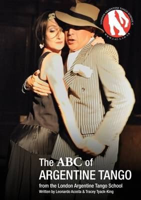 The ABC of Argentine Tango: From the London Argentine Tango School (Paperback)