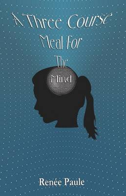 A Three Course Meal for the Mind (Paperback)