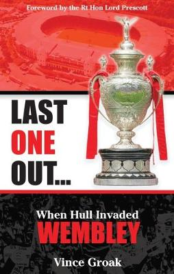 Last One Out: When Hull Invaded Wembley (Paperback)