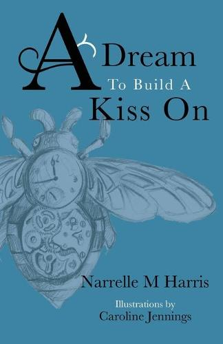 A Dream To Build A Kiss On (Paperback)